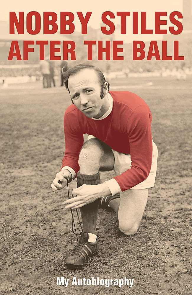 Download Nobby Stiles : After the Ball - My Autobiography pdf