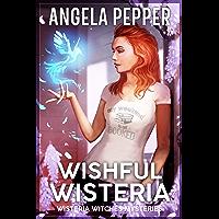 Wishful Wisteria (Wisteria Witches Mysteries - Daybreak Book 3)