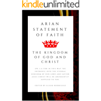 Arian Statement of Faith and Creed (English Edition)