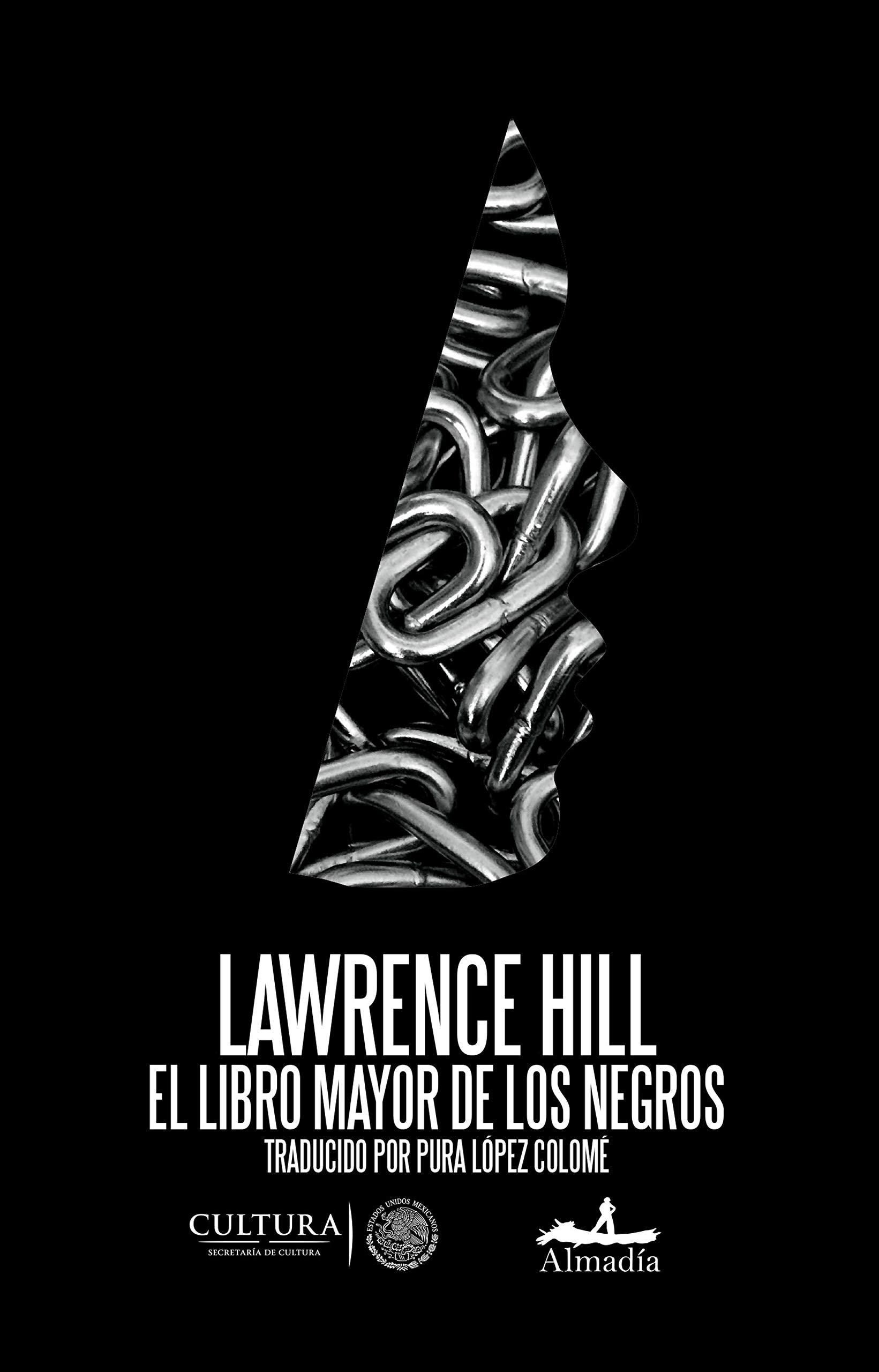 El Libro Mayor de Los Negros Tapa blanda – 30 sep 2018 Lawrence Hill EDIT ALMADIA 6078486241 African American