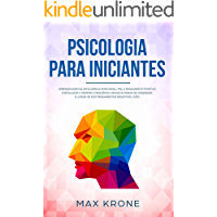 Psicologia para iniciantes: Aprendizagem da Inteligência Emocional, PNL e Pensamento Positivo Fortalecer a própria consciência Deixar ir, parar de ponderar ... negativos Livro (Psicologia geral 3)