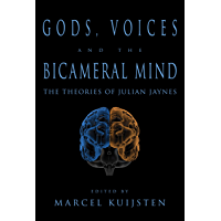 Gods, Voices, the the Bicameral Mind: The Theories of Julian Jaynes