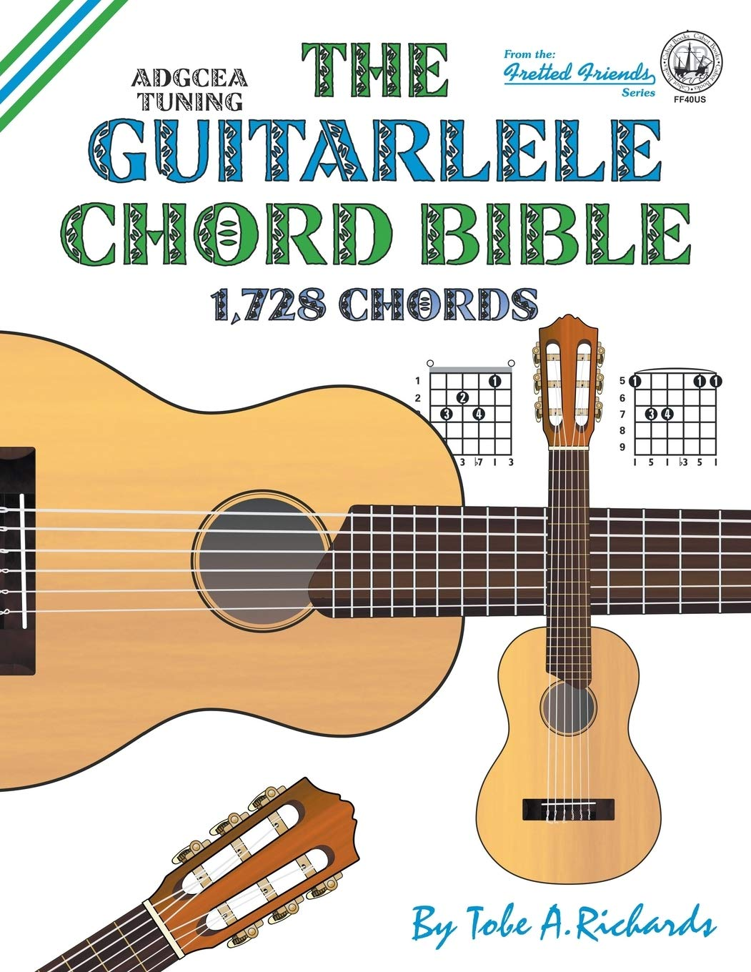 The Guitalele Chord Bible: ADGCEA Standard Tuning 1,728 ...