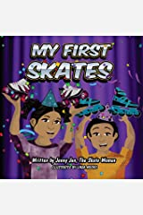 My First Skates: My First Skates: 5 Minute Story - The twins get skates for their birthday. The siblings learn all about their skates with their skate ... First Skate Books Super Series) (Volume 5) Paperback