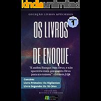 Os Livros de Enoque: Coleção Livros Apócrifos - Volume 1