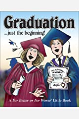 Graduation... Just the Beginning!: A for Better or Worse Little Book Hardcover