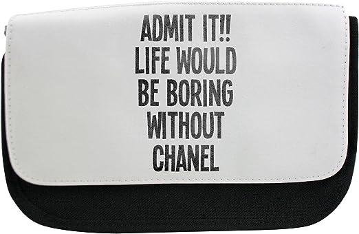 Admit it. Vida sería aburrido sin Chanel Estuche, maquillaje bolsa, Multibag: Amazon.es: Hogar