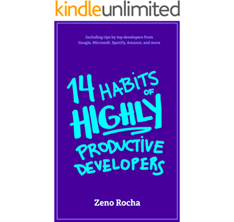 14 Habits Of Highly Productive Developers Rocha Zeno Bueno Briza Ebook Amazon Com