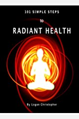 101 Simple Steps to Radiant Health Kindle Edition