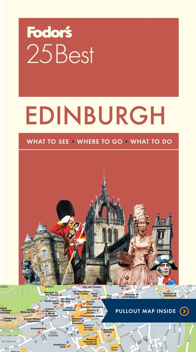 Fodor S Edinburgh 25 Best Full Color Travel Guide 4 Fodor S Travel Guides 9780147547064 Amazon Com Books