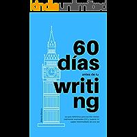 60 días antes de tu Writing: La guía definitiva para escribir textos realmente avanzados [C1] y superar el upper…
