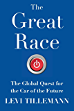 The Great Race: The Global Quest for the Car of the Future (English Edition)