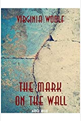 The Mark on the Wall (Annotated) Kindle Edition