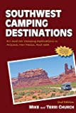 Southwest Camping Destinations: RV and Car Camping Destinations in Arizona, New Mexico, and Utah (Camping Destinations…