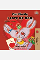 I Love My Mom: Vietnamese English Bilingual Book (Vietnamese English Bilingual Collection) (Vietnamese Edition) Paperback