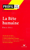 Profil - Zola (Emile) : La Bête humaine : Analyse littéraire de l'oeuvre (Profil d'une Oeuvre)