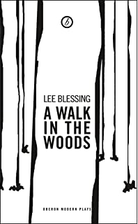 Amazon a walk in the woods 9780822212201 lee blessing a walk in the woods oberon modern plays fandeluxe Choice Image