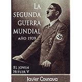 LA SEGUNDA GUERRA MUNDIAL, AÑO 1939 (WW2) (Spanish Edition)