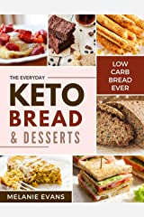 Keto Bread and Desserts: Less than 5 g net carb recipes from bagel loaves, cheesy bread to cream donut cake (The Keto Dream Book 3) Kindle Edition