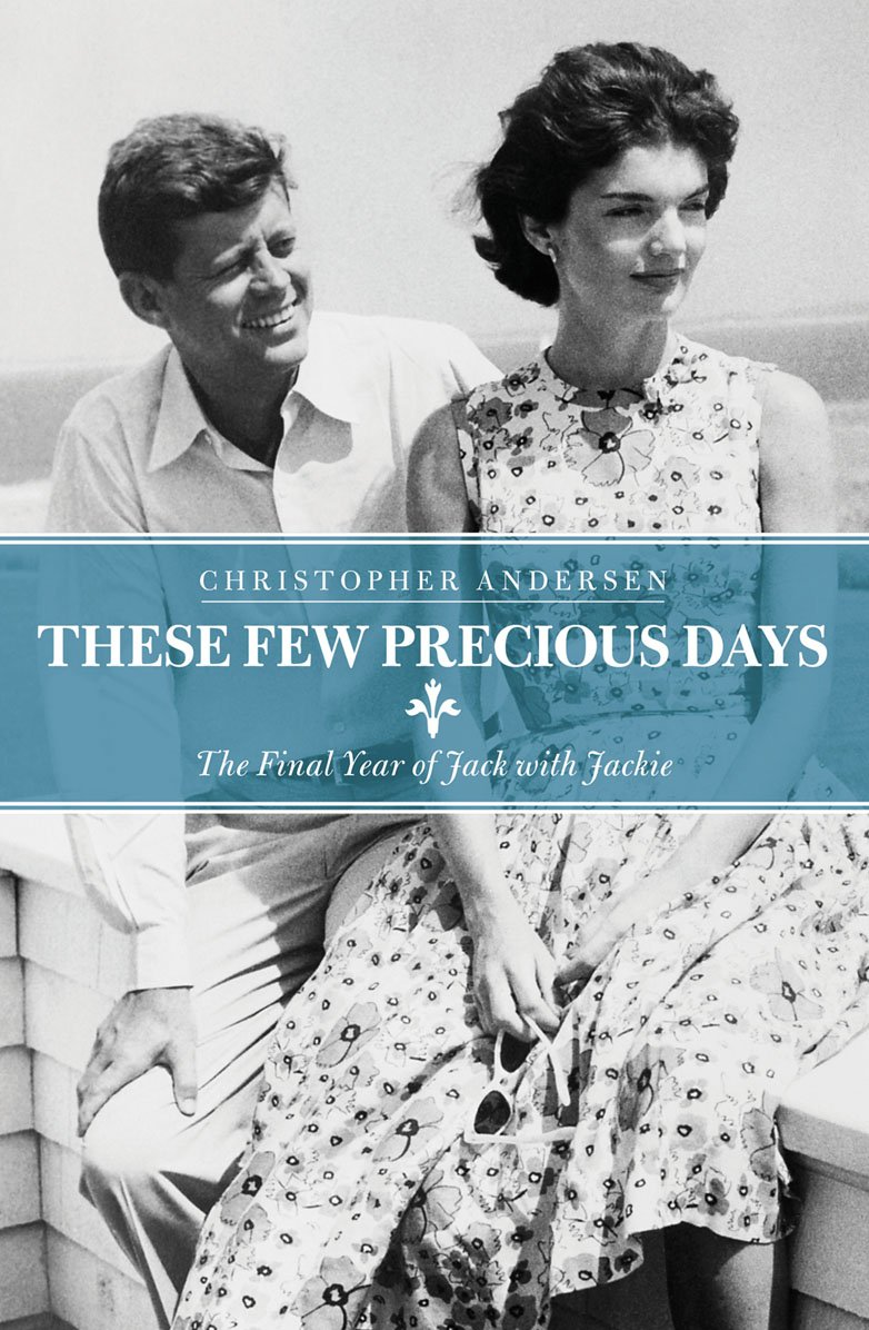 Download These Few Precious Days: The Final Year of Jack with Jackie PDF