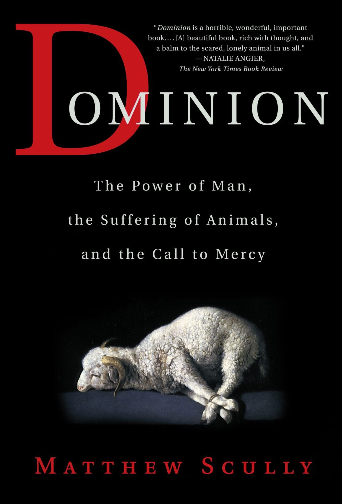 Read Online Dominion: The Power of Man, the Suffering of Animals, and the Call to Mercy PDF
