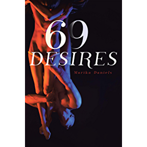 69 Desires : Erotica Novels about Submission, Seduction, BDSM Concepts, Lesbians sex, Dirty Talk and Threesome Bundle…