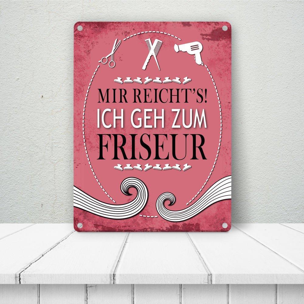 Metallschild Mit Spruch Mir Reichts Ich Geh Zum Friseur