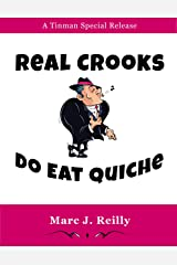Real Crooks Do Eat Quiche Kindle Edition