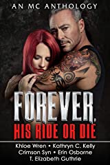 Forever: His Ride Or Die Kindle Edition