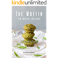 The Muffin Tin Recipe Delight: Muffin Tin Treats (English Edition)