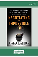 Negotiating the Impossible: How to Break Deadlocks and Resolve Ugly Conflicts (without Money or Muscle) Paperback