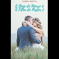 O dono do Morro & A Filha do Pastor 2 (O Dono do Morro e A Filha do Pastor)