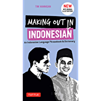 Making Out in Indonesian Phrasebook & Dictionary: An Indonesian Language Phrasebook & Dictionary (with Manga…