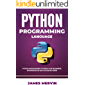 Python Programming language: Python Programming Tutorial For Beginners, Intermediates and Advanced Users: Python Crash Course