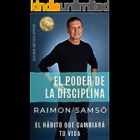 El Poder de la Disciplina: El Hábito que Cambiará tu Vida (EL PODER DE LOS HÁBITOS nº 2)