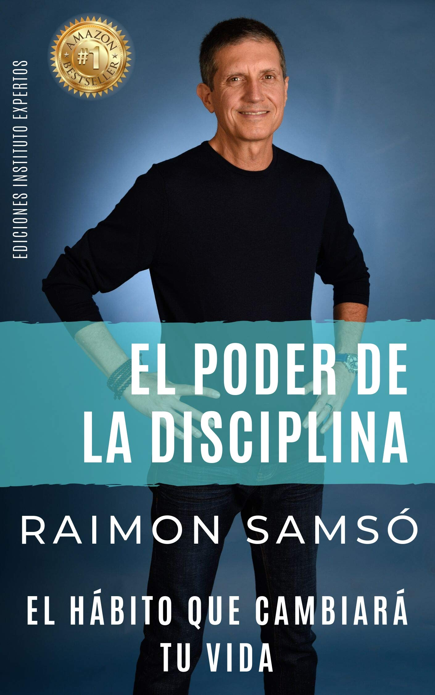 El Poder de la Disciplina: El Hábito que Cambiará tu Vida (Poder Infinito nº 2)