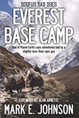 Doofus Dad Does Everest Base Camp: One of Planet Earth's epic adventures told by a slightly-less-than-epic guy Paperback