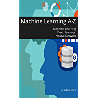 Machine Learning A-Z: Machine Learning - Deep learning with Neural Network (English Edition)