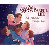 It's a Wonderful Life: The Illustrated Holiday Classic