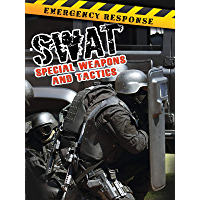 SWAT: Special Weapons and Tactics (Emergency Response)
