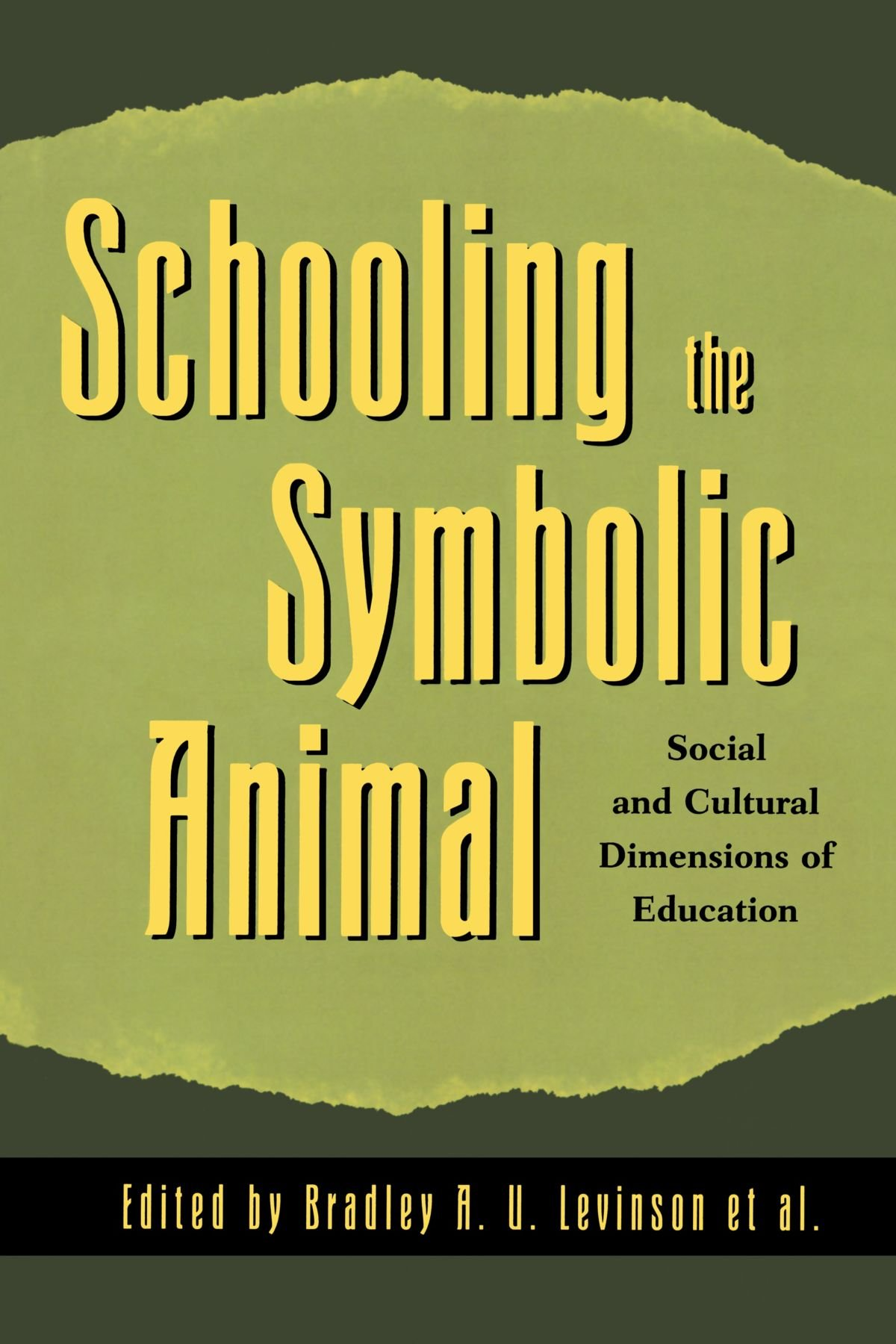 Schooling The Symbolic Animal Social And Cultural Dimensions Of