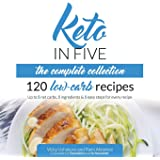 Keto in Five - The Complete Collection: 120 Low Carb Recipes. Up to 5 Net Carbs, 5 Ingredients & 5 Easy Steps for Every…