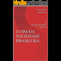 O FIM DA SOCIEDADE BRASILEIRA: O DESEQUILÍBRIO SOCIAL