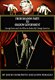From Shadow Party to Shadow Government: George Soros and the Effort to Radically Change America