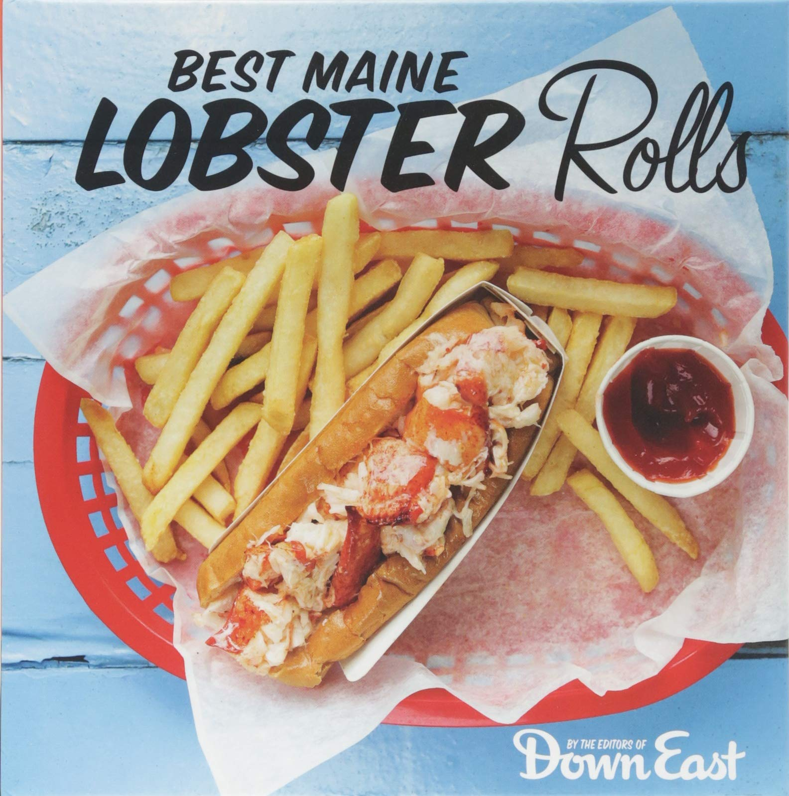 Best Maine Lobster Rolls Down East Magazine 9781608939954