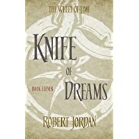 Knife Of Dreams: Book 11 of the Wheel of Time (soon to be a major TV series)