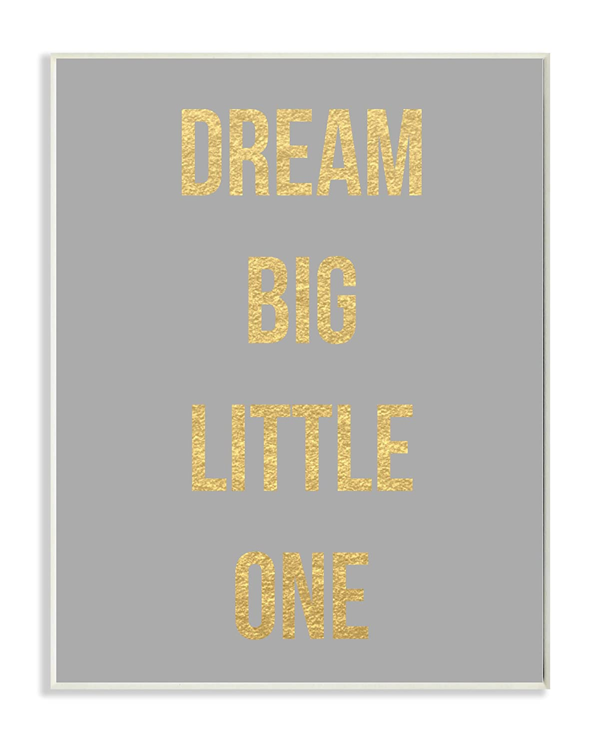 Proudly Made in USA Stupell Industries brp-1882/_wd/_10x15 Stupell Home D/écor Dream Big Little one Gold and Grey Wall Plaque Art 10 x 0.5 x 15