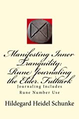 Manifesting Inner Tranquility: Rune Journaling the Elder Futhark: Journaling Includes Rune Number Use (Abby's Glory Book 2) Kindle Edition