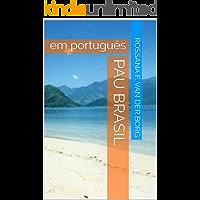 PAU BRASIL: em português