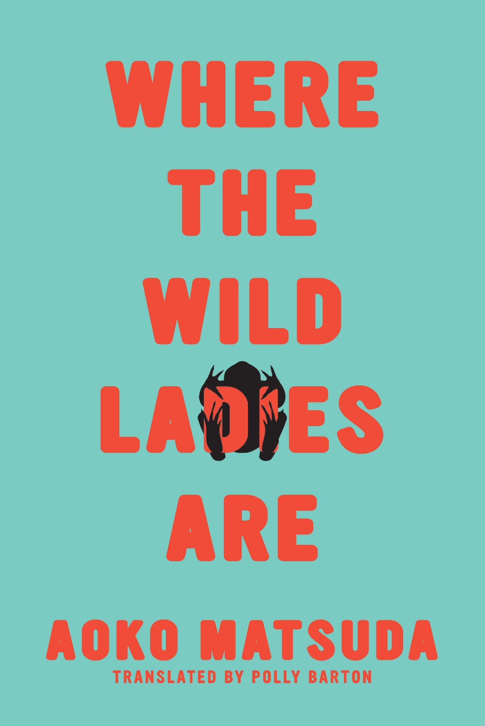 Where the Wild Ladies Are: Matsuda, Aoko, Barton, Polly: 9781593766900:  Amazon.com: Books